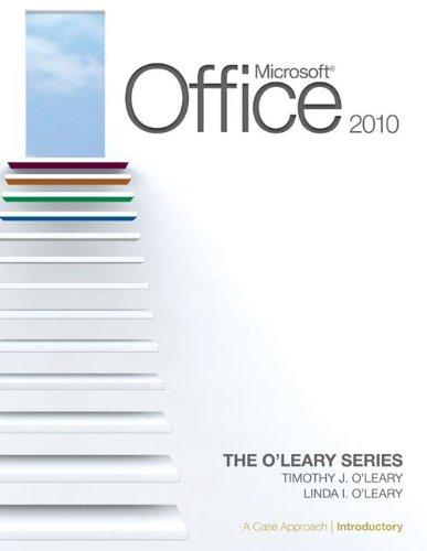 Microsoft Office 2010, Introductory Edition: A Case Approach 9780073519302