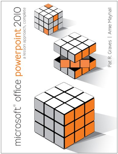 Microsoft Office PowerPoint 2010: A Lesson Approach, Complete 9780077331191
