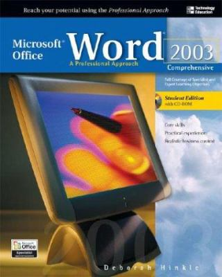 Microsoft Office Word 2003: A Professional Approach, Comprehensive Student Edition W/ CD-ROM 9780072232097