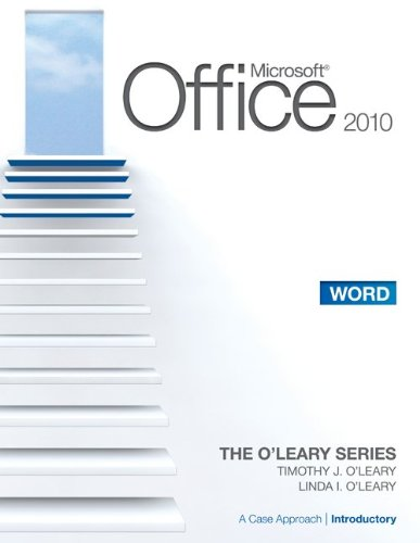 Microsoft Office Word 2010, Introductory Edition: A Case Approach 9780077331283