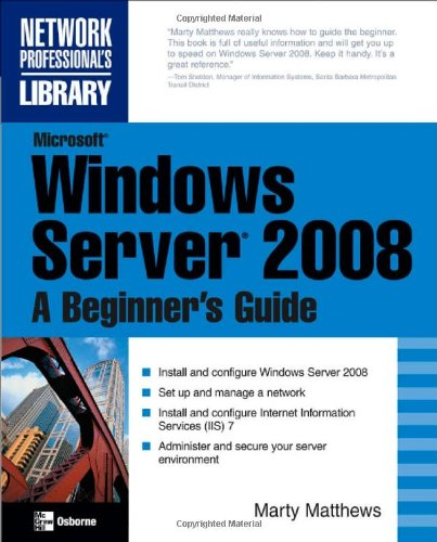 Microsoft Windows Server 2008: A Beginner's Guide 9780072263510