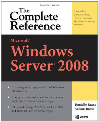 Microsoft Windows Server 2008: The Complete Reference 9780072263657