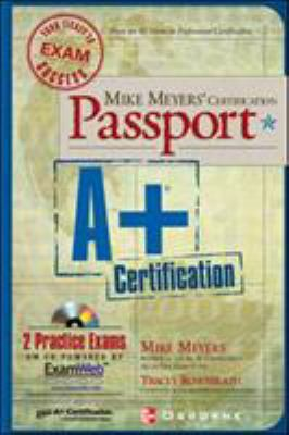 Mike Meyers' A+ Certification Passport 9780072193633