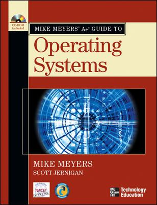 Mike Meyers' A+ Guide to Operating Systems [With CDROM] 9780072231243