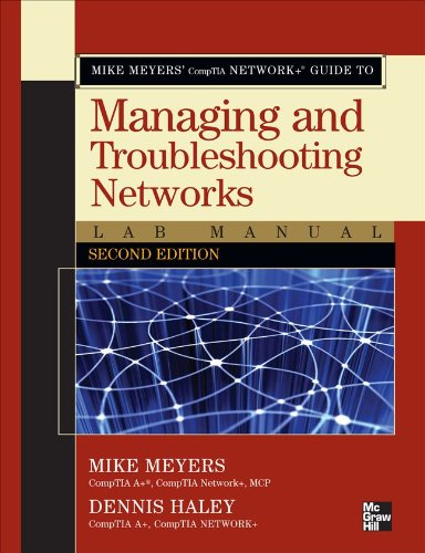 Mike Meyers' Comptia Network+ Guide to Managing and Troubleshooting Networks Lab Manual 9780071615266