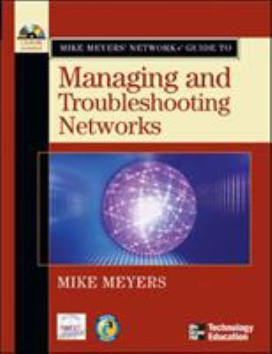 Mike Meyers' Network+ Guide to Managing and Troubleshooting Networks [With CD-ROM] 9780072255607