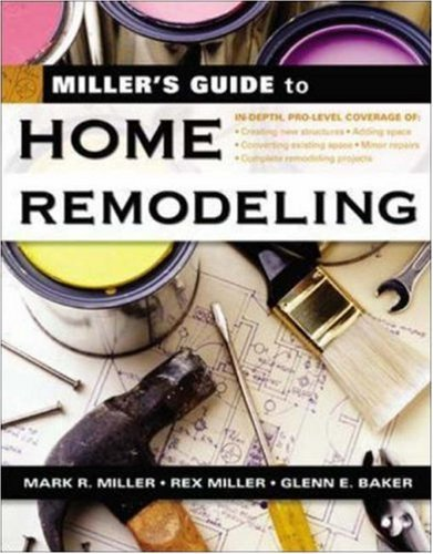 Miller's Guide to Home Remodeling 9780071445535