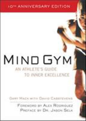 Mind Gym: An Athlete's Guide to Inner Excellence 9780071395977