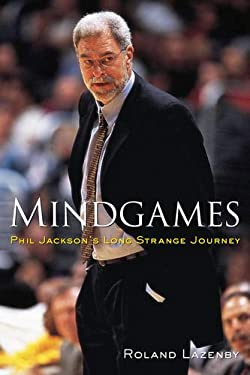 Mindgames: Phil Jackson's Long Strange Journey 9780071382083