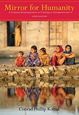 Mirror for Humanity: A Concise Introduction to Cultural Anthropology 9780073405247