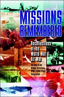 Missions Remembered: Recollections of the World War II Air War