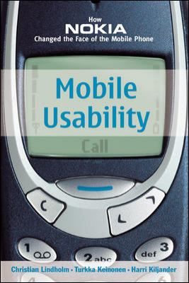 Mobile Usability: How Nokia Changed the Face of the Mobile Phone 9780071385145