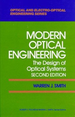 Modern Optical Engineering: The Design of Optical Systems 9780070591745