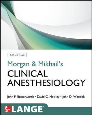 Morgan and Mikhail's Clinical Anesthesiology 5/E - 5th Edition