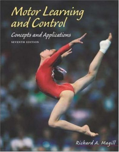 Motor Learning and Control: Concepts and Applications with Powerweb/Olc Bind-In Passcard 9780072930313