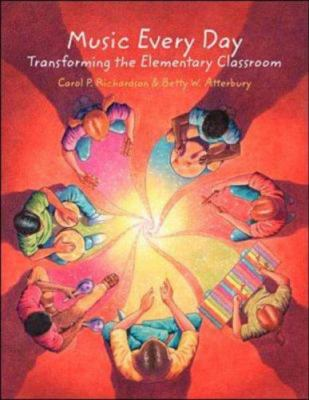 Music Every Day: Transforming the Elementary Classroom 9780070523968