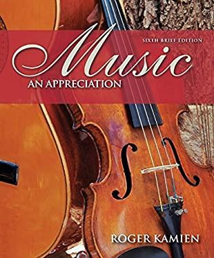 Music : An Appreciation - 6th Edition