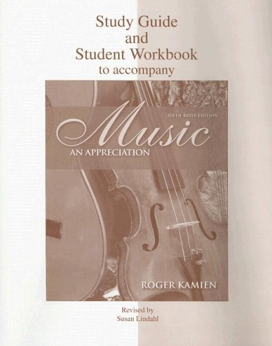 Music: Study Guide and Student Workbook: An Appreciation 9780077211530