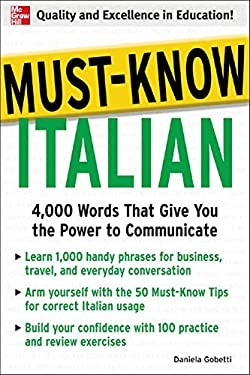 Must-Know Italian: 4,000 Words That Give You the Power to Communicate 9780071456456