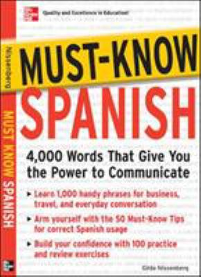Must-Know Spanish: 4,000 Words That Give You the Power to Communicate 9780071456432