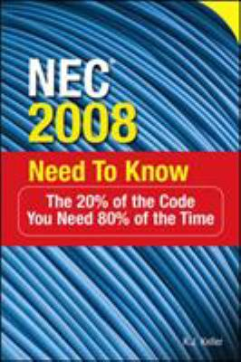 NEC 2008 Need to Know: The 20% of the Code You Need 80% of the Time 9780071508452