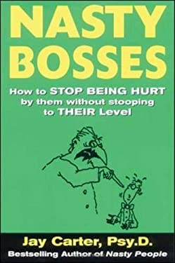 Nasty Bosses: How to Deal with Them Without Stooping to Their Level 9780071432474