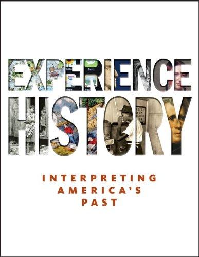 Experience History: Interpreting America's Past 9780073385679