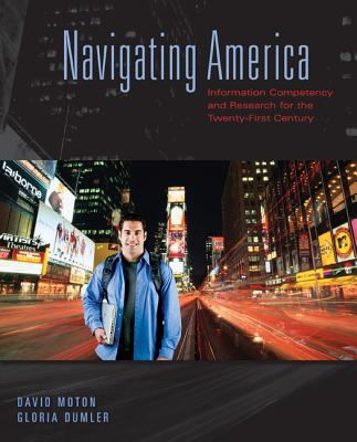 Navigating America: Information Competency and Research for the Twenty-First Century 9780073383705