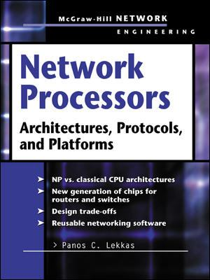 Network Processors: Architectures, Protocols, and Platforms 9780071409865