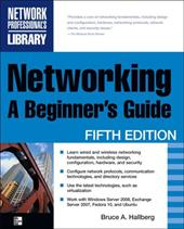 NETWORKING: A BEGINNER'S GUIDE, 5/E