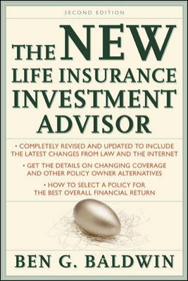 New Life Insurance Investment Advisor: Achieving Financial Security for You and Your Family Through Today's Insurance Products 9780071363648