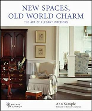 New Spaces, Old World Charm: The Art of Elegant Interiors 9780071439299