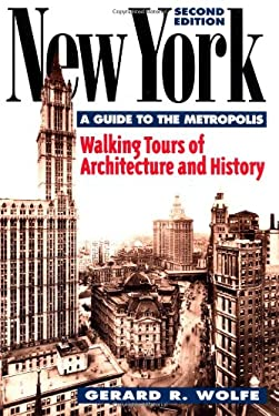 New York, a Guide to the Metropolis: Walking Tours of Architecture and History 9780070713970