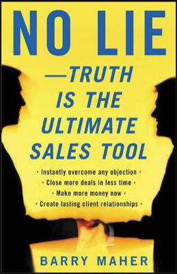 No Lie - Truth Is the Ultimate Sales Tool 9780071411042
