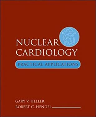 Nuclear Cardiology: Practical Applications 9780071386357