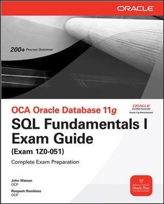 OCA Oracle Database 11g: SQL Fundamentals I Exam Guide (Exam 1Z0-051) [With CDROM] 9780071597869