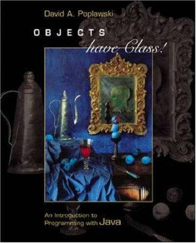 Objects Have Class: An Introduction to Programming with Java with CD-ROM and Olc 9780072505016
