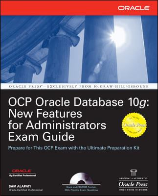 Ocp Oracle Database 10g: New Features for Administrators Exam Guide 9780072258622