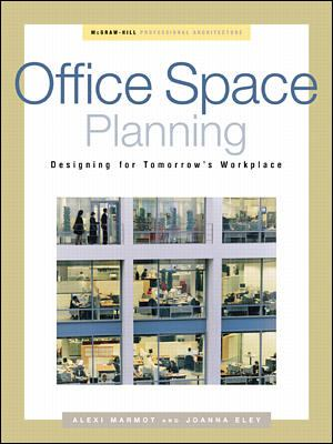 Office Space Planning: Designs for Tomorrow's Workplace 9780071341998