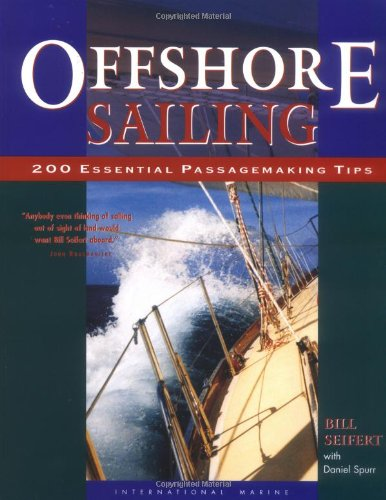 Offshore Sailing: 200 Essential Passagemaking Tips 9780071374248