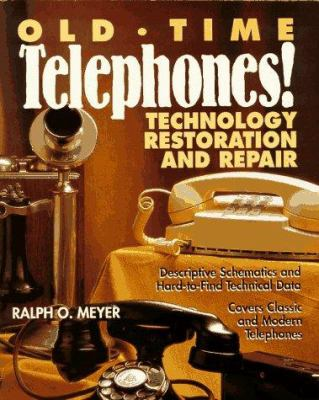 Old-Time Telephones!: Technology, Restoration, and Repair 9780070418189