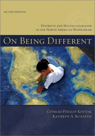 On Being Different: Diversity and Multiculturalism in the North American Mainstream 9780072417166