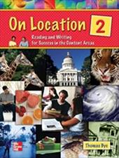 On Location 2: Reading and Writing for Success in the Content Areas 268861