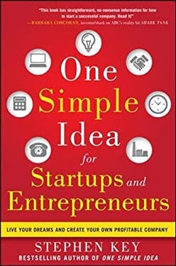 One Simple Idea for Startups and Entrepreneurs: Live Your Dreams and Create Your Own Profitable Company 9780071800440