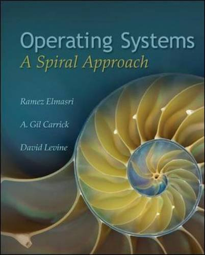 Operating Systems: A Spiral Approach 9780072449815