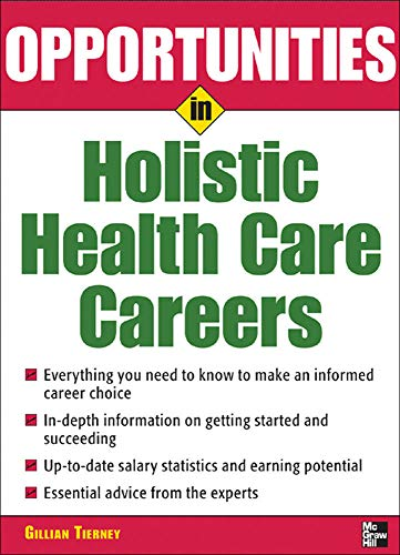 Opportunities in Holistic Health Care Careers 9780071467674