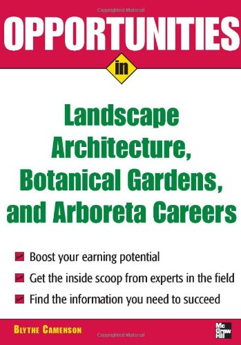 Opportunities in Landscape Architecture, Botanical Gardens and Arboreta Careers 9780071476089