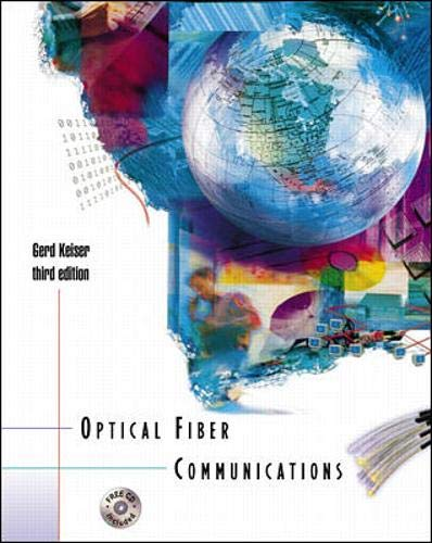 Optical Fiber Communications [With CDROM] 9780072360769