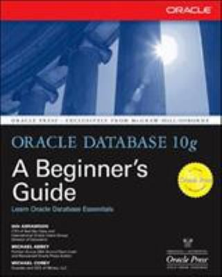 Oracle Database 10g: A Beginner's Guide 9780072230789