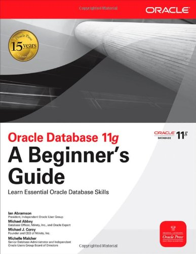 Oracle Database 11g: A Beginner's Guide 9780071604598